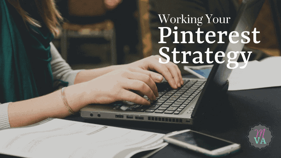 "Woman typing on an open laptop with title ""Working Your Pinterest Strategy"" and May Virtual Assists logo"