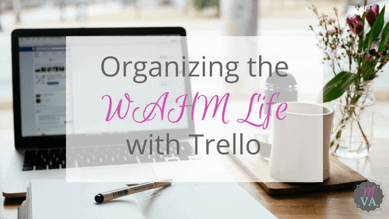 "laptop in desk with window in the background and a coffee mug and open notebook. Overlay with ""Organize the WAHM Life with Trello and May Virtual Assists logo"