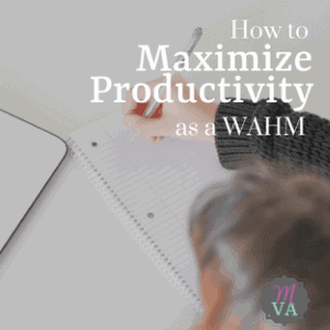 woman writing on a notebook with title How to Maximize Productivity as a WAHM and May Virtual Assists logo