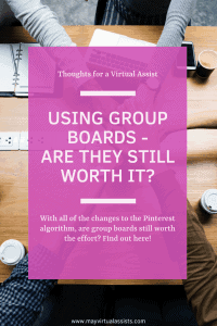 Hands overlapped in the center of a table with pink overlay about Using Group Boards - Are they still worth it? and mayvirtualassists.com at the bottom of image