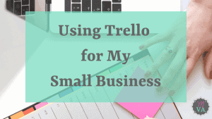 "A woman's hand with a planner, post-it notes, and a laptop with overlay that says ""Using Trello for My Small Business"" and May Virtual Assists' logo"