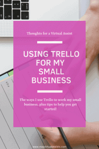 woman's hand with planner, Post-its, and a laptop with an overlay that says Using Trello for my small business and May Virtual Assists logo.