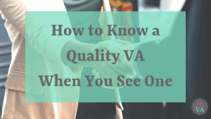 two people shaking hands with an aqua overlay that says how to know a quality VA when you see one and the May Virtual Assists logo
