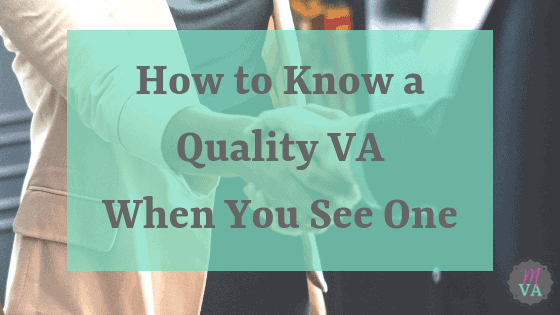 How to Know a Quality VA When You See One