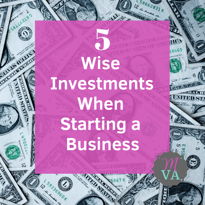 flatlay of dollar bills and dark pink overlay with 5 Wise Investments when starting a business and MVA logo