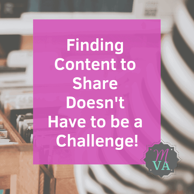Finding Content to Share Doesn't Have to be a Challenge!