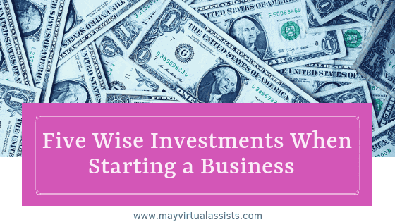 "flatlay of dollar bills with dark pink box and ""five Wise Investments when starting a business"" and May Virtual Assists website"