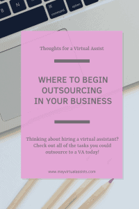 open laptop with colored pencils and a lavender overlay with Where to Begin Outsourcing Your Business and May Virtual Assists website