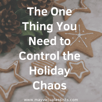 The One Thing You Need to Control the Holiday Chaos