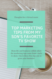 notebook, coffee cup, and earbuds with an aqua overlay and Top marketing tips from my son's favorite tv show and mayvirtualassists.com