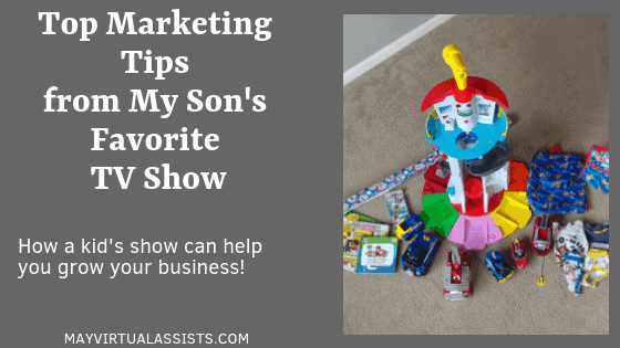 A picture of kid's toys with top marketing tips from my son's favorite tv show and May Virtual Assists website