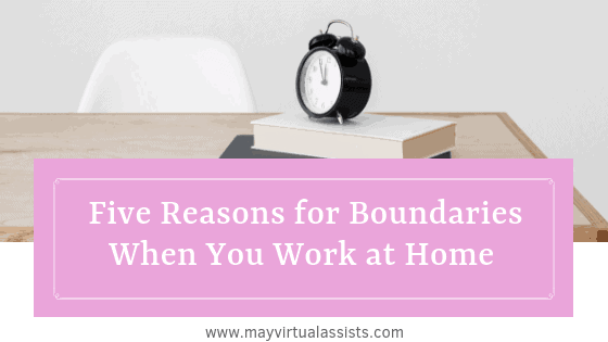 Desk with chair and alarm clock and lavender overlay with 5 reasons for boundaries when you work at home