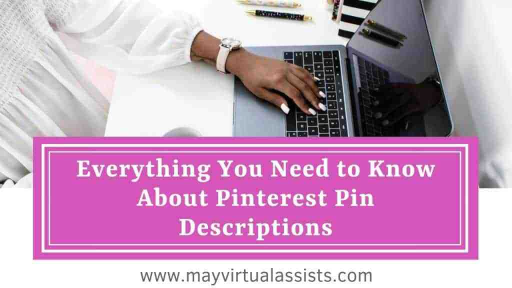 woman typing on a laptop at a white desk with a pink overlay and Everything You Need to Know About Pinterest Pin Descriptions and mayvirtualassists.com