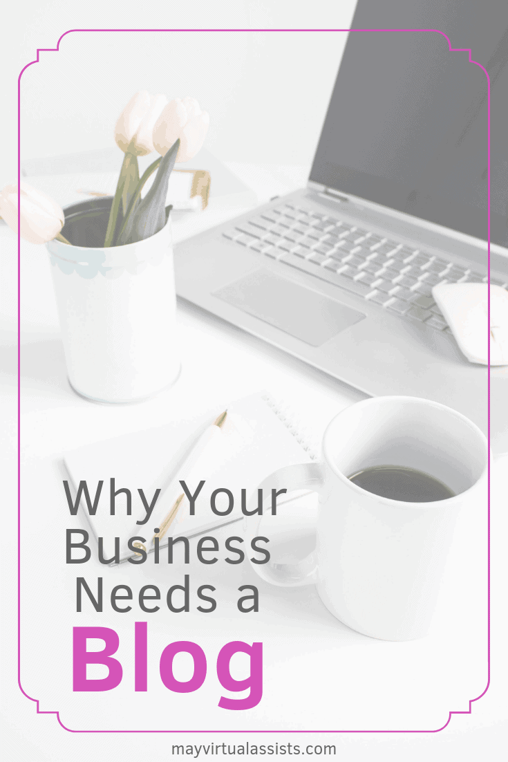 open laptop, cup of coffee, notepad, and tulips and Why Your Business Needs a Blog and mayvirtualassists.com